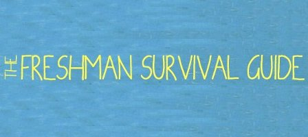 Freshman Year Survival Guide: 15 Tips for Your First Year of College